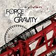 "Sylvan ""Force of Gravity"" Now Available"