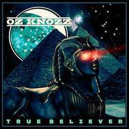 "Oz Knozz Signed to The Record Label and releases ""True Believer"""