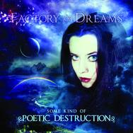 "Factory of Dreams release ""Some Kind of Poetic Destruction"""